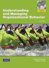 Understanding and Managing Organizational Behavior 6E by Gareth R. Jones and...