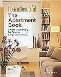 The Apartment Book: Smart Decorating for Spaces Large and Small (House-ExLibrary