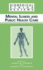 Mental Illness and Public Health Care (Biomedical Ethics Reviews)-ExLibrary