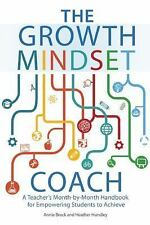 The Growth Mindset Coach : A Teacher's Month-By-Month Handbook for Empowering...