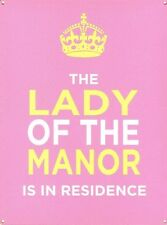 the Lady of the manor is in residence, Funny Humorous Novelty Fridge Magnet