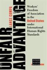 Unfair Advantage: Workers' Freedom of Association in the United States under In