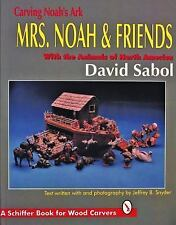 Carving Noah's Ark: Mrs. Noah & Friends : With the Animals of North Am-ExLibrary