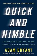 Quick and Nimble: Lessons from Leading CEOs on How to Create a Culture of Inno..