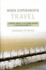 When Experiments Travel: Clinical Trials and the Global Search for Human Subject