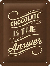 Chocolate is the answer - Blechschild 20x15 cm Schild 26159 Schokolade Sign