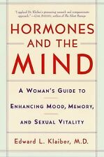 Hormones and the Mind: A Woman's Guide to Enhancing Mood, Memory, and Sexual Vit