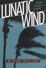 Lunatic Wind: Surviving the Storm of the Century