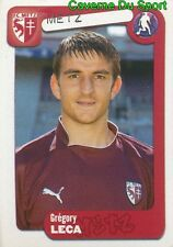 214 GREGORY LECA FRANCE FC.METZ STICKER FOOT 2005 PANINI