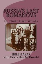 Russia's Last Romanovs : In Their Own Words by Helen Azar (2013, Paperback)