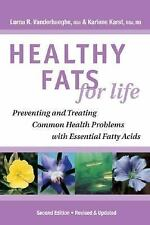 Healthy Fats for Life : Preventing and Treating Common Health Problems with...