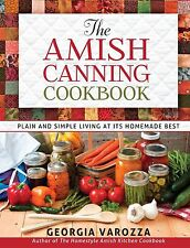 The Amish Canning Cookbook: Plain and Simple by Georgia Varozza Spiral-bound NEW