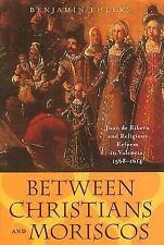 Between Christians and Moriscos: Juan de Ribera and Religious Reform i-ExLibrary