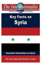 Key Facts on Syria : Essential Information on Syria by Patrick Nee (2013,...