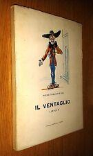 PIERO TAGLIAPIETRA - IL VENTAGLIO - LIRICHE - 1a edizione BOGLIANI 1961 - SR3