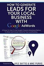 How to Generate Leads for Your Local Business with Google Adwords : A Primer...