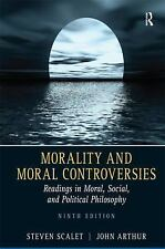 Morality and Moral Controversies: Readings in Moral, Social and Political Phil..