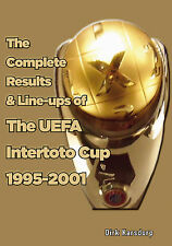 The Complete Results & Line-ups of the UEFA Intertoto Cup 1995-2001 - Statistics