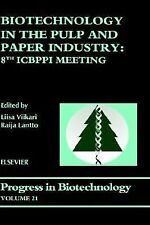 Biotechnology in the Pulp and Paper Industry : 8th ICBPPI Meeting 21 (2002,...