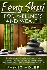Feng Shui, Law of Attraction, Success: Feng Shui for Wellness and Wealth :...