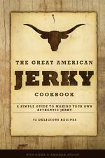 Great American Jerky Cookbook~52 Marinade Recipes~Complete Steps on Making Jerky