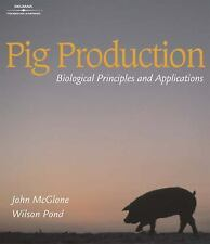 Pig Production : Biological Principles and Applications by John McGlone and...