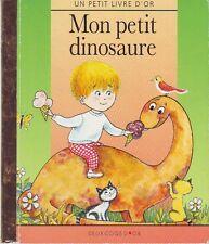 Mon Petit Dinosaure * PETIT LIVRE d'OR * Album  rigide dès 3 ans * VOGEL