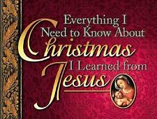 Everything I Need to Know about Christmas I Learned from Jesus, Honor Books, Goo