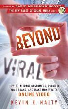 Beyond Viral: How to Attract Customers, Promote Your Brand, and Make Money with