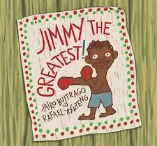Jimmy the Greatest! by Jairo Buitrago (2012, Hardcover)