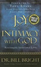 The Joy of Intimacy with God: Rekindling Your First Love (The Joy of Knowing God
