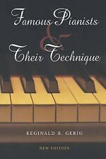 Famous Pianists and Their Technique, New Edition by Gerig, Reginald R.