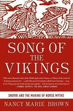 Song of the Vikings : Snorri and the Making of Norse Myths by Nancy Marie...