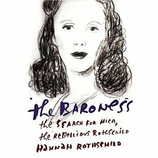 The Baroness: The Search for Nica, the Rebellious Rothschild - New - Rothschild,