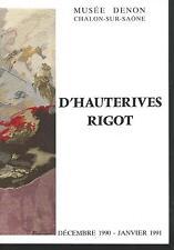 Musée DENON.Chalon sur Saône.Catalogue d'exposition.D'HAUTERIVES / RIGOT Z012