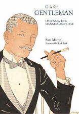 G is for gentleman: leçons de la vie, les mœurs et style, martin, sam j., new book