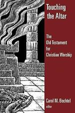 Touching the Altar: The Old Testament for Christian Worship [Calvin Institute of