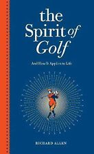 The Spirit of Golf and How It Applies to Life : Inspirational Tales from the...