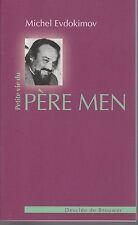 M. Evdokimov - Petite vie du PERE MEN - 2005