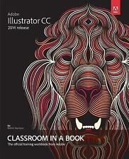 Adobe Illustrator CC Classroom in a Book (2014 Release) by Brian Wood (2014,...