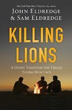 Killing Lions A Guide Through the Trials Young Men Face Samuel Eldredge 2014 HB