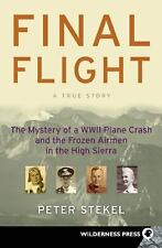 Final Flight : The Mystery of a WW II Plane Crash and the Frozen Airmen in...