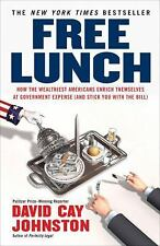 Free Lunch: How the Wealthiest Americans Enrich Themselves at Government Expense