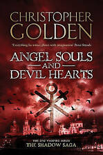Angel Souls and Devil Hearts (Shadow Saga 2), By Golden, Christopher,in Used but