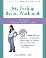 Instant Help: My Feeling Better Workbook : Help for Kids Who Are Sad and...