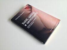 SOLDI, SESSO E SENTIMENTI MONDADORI 1^ EDIZIONE 2008GIACOMO DACQUINO