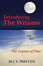 Introducing the Witness: The Capture of Time