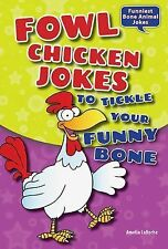 Fowl Chicken Jokes to Tickle Your Funny Bone by Amelia LaRoche (2014, Hardcover)