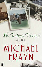 My Father's Fortune: A Life, Michael Frayn