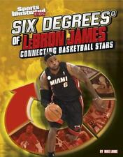 Six Degrees of LeBron James: Connecting Basketball Stars (Six Degrees -ExLibrary